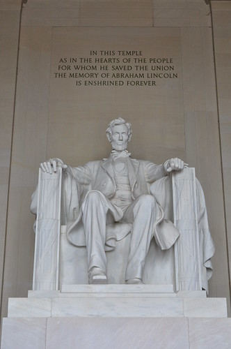 Abraham Lincoln memorial.  (Be sure at some time to read his 2nd Inaugural Address. In my view, stands way above the Gettysburg Address in historical importance.)