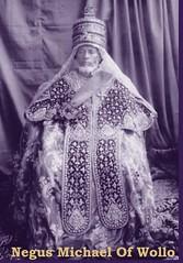 Negus(King) Mikael Of Wollo And Northern Ethiopia. (Hannibal28) Tags: michael ethiopia mikael haileselassie wello wollo menelikii ethiopianempire lijiyasu iyasuv mohammadoch