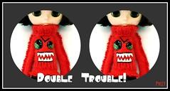 Double Trouble!