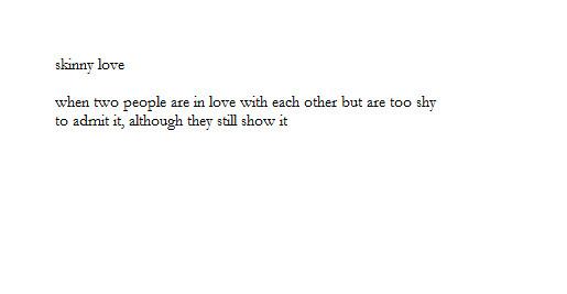 Definition of skinny love