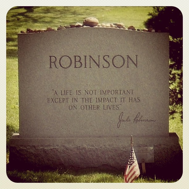 """A life is not important except in the impact it has on other lives."" -JACKIE ROBINSON (photo by Tony M.)"