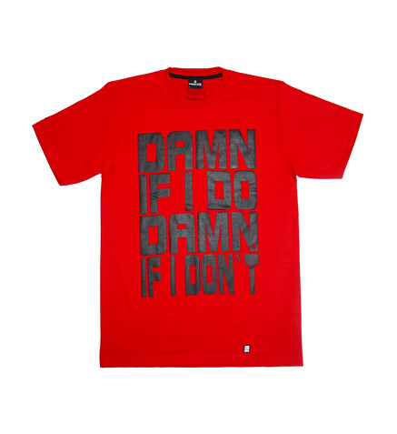 Prestige Wear Tee Damn If I Do Damn If I Dont Red Im Memory of Makaveli the Don aka Tupac Amaru Shakur