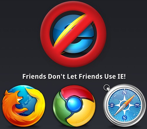 Don\u0027t Use IE - Friends Don\u0027t Let Friends by Wesley Fryer,
