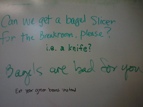 Can we get a bagel slicer for the breakroom, please? i.e. a knife? bagels are bad for you eat your green beans instead.