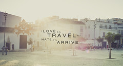 Love to Travel (DavidSciora) Tags: travel wallpaper people sun love portugal buildings town quote lagos hate arrive quotation sciora
