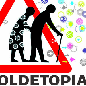 Oldetopia – an Exhibition on Age and Ageing (2007-2008)