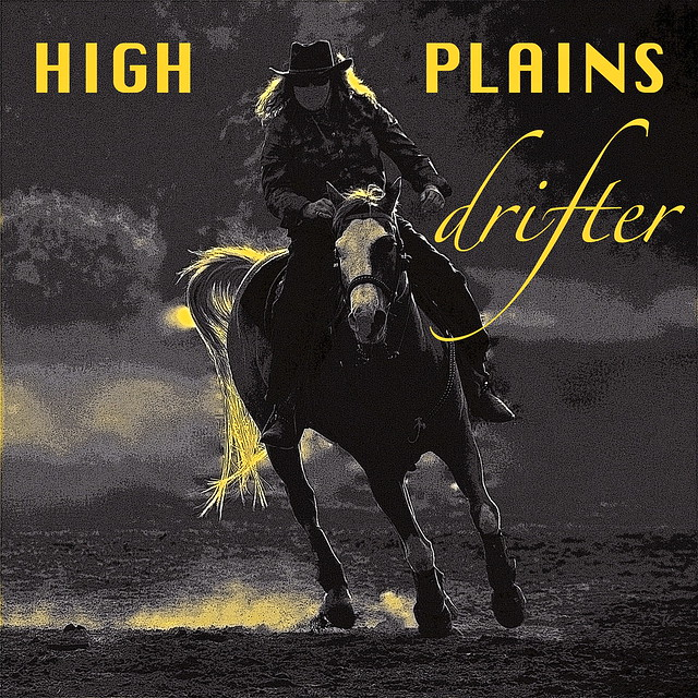 ~ High Plains Drifter ~