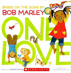 One Love (Vernon Barford School Library) Tags: new fiction vanessa music reading book lyrics high library libraries reads bob books read paperback cover junior novel covers bookcover middle marley vernon songs recent bookcovers bobmarley paperbacks novels fictional picturebooks grade1 barford softcover coverbook cedella vernonbarford rl1 softcovers cedellamarley readinglevel picturebooksforchildren 9780545530644 9781452138558 9781452106977 vanessabrantleynewton brantleynewton