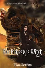 Her Majesty's Witch (CoverReveals) Tags: magic humor victorian romance historical witches gargoyles zombies paranormal mummies vampires golem steampunk suspense shifters