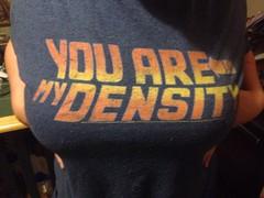 you are my density (timp37) Tags: shirt back you tshirt future tee teeshirt density