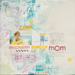 my greatest blessings call me mOm (ania-maria) Tags: summer colour scrapbooking mom layout kid spring acrylic child pastel flock son lo canvas masks pastels watercolors prima annamaria scrap chevron enamel journaling ecoline primamarketing rubons panpastels aniamaria