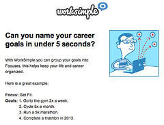 Names Your Career Goals in Under 5 Seconds (GetWorkSimple) Tags: hcm hr feedback socialenterprise hrtech employeerecognition careermanagement selfbranding performancemanagement managementprocess socialbusiness performancereviews employeeengagement performancemanagementsystem smartgoals jobadvice socialbiz socialhr hrtechnology performancefeedback socialgoals goalmanagementsoftware employeeperformancemanagement 360reviews goalmanagementapp socialperformancemanagement socialperformanceapp workclient communicationclient performancemanagementprocess performanceappraisalprocess performancemanagementprocedure workapp twitterforwork