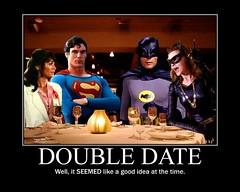 SUPERMAN AND BATMAN GO ON A DOUBLE DATE (DarkJediKnight) Tags: humor fake super superman batman parody spoof heroes dccomics catwoman villains christopherreeve loislane julienewmar adamwest motivationalposter margotkidder selenakyle