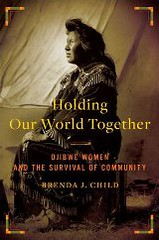 Holding Our World Together by Brenda Child