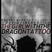 The Girl With The Dragon Tattoo Custom Poster