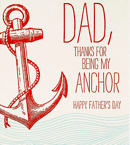 Dad, thanks for being my anchor