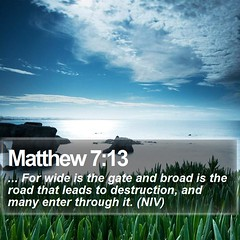 Daily Bible Verse - Matthew 7:13 (daily-bible-verse) Tags: inspiration landscapes spiritual amazinggrace discipleship wordoflife votd