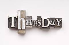 Thursday (neuro j) Tags: birthday vacation holiday metal work vintage silver typography words day random grunge text daily font type week characters letterpress weekly thursday lead serif appointment dayoff sansserif workweek rretro