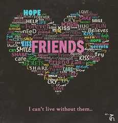 My Friends (HadeelAlhamid) Tags: friends love smile hope fly hug secret help together forever needs cry care try share happines  hadeel      alhamid  hadeelalhamid