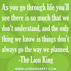 """As you go through life, you'll see there..."