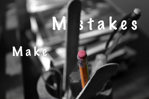 Make Mistakes by rchris7702, on Flickr