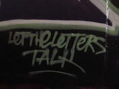 Let the letters talk (duncan) Tags: graffiti leakestreet