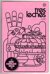 Tres Leches v. 1 by Uriel Correa, Jeremy Pettis, and Brooks Golden (fotoflow / Oscar Arriola) Tags: usa chicago zine art america magazine one 1 book golden design us diy illinois artwork midwest drawing united jeremy il v independent american printing indie tres booklet states vol brooks volume selfpublished correa fanzine uriel leches pettis