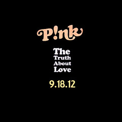 P!nk -  The Truth About Love (Joseph Rabun) Tags: family pink girls party portrait black get art love home me glass last hair square one this fan artwork graphics perfect kiss truth tour hand who album coverart release makeup 9 blow sage funhouse cant september trouble moore your willow cover u cooper era stupid font take what hart about ur greatest hits 12 try 18 started far sober 2012 carey raise alecia knew the pnk so mssundaztood