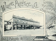 Wolfe, Prentice & Co., Maitland, N.S.W. (maitland.city library) Tags: maitland newsouthwales beautiful sydney fertile west newcastle coalopolis george robertson 1896 university california libraries wolfe prentice stores merchants importers manufacturers high street store shops commerce