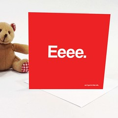 eeee birthday card (rethinkthingsltd) Tags: birthday christmas boss baby home kitchen up liverpool ma design tshirt parry livingroom made card sound mug greetings decor coaster cushion greeting madeup yerma yer scouser ilsa babygrow eeee laffin chocka jarg typograhic arlarse rethinkthings geggin gegginin