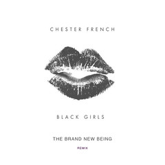 CHESTER FRENCH_ BLACK GIRLS_THE BRAND NEW BEING