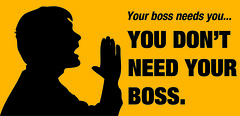 You don't need your boss.