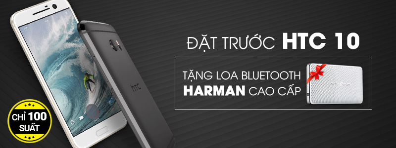 Đặt trước HTC 10 tặng Loa Bluetooth Harman Kardon (23/05-05/06/2016)
