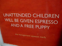 Unattended children sign at Squeeze Marfa