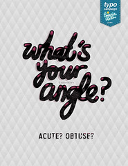 whats your angle (eugeniaclara) Tags: poster typography angle quote text type phrase obtuse acute