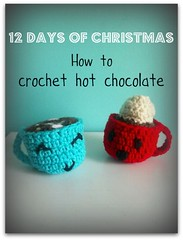 12 days of Christmas: How to crochet hot chocolate (Mooy) Tags: hot cute diy handmade chocolate crochet cocoa amigurumi 12daysofchristmas
