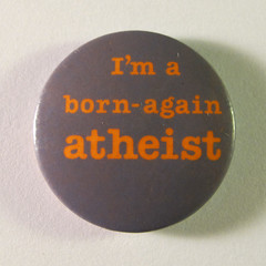 'I'm a born-again atheist' badge