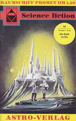Science Fiction #63 (micky the pixel) Tags: sciencefiction sf zukunftsroman astroverlag georgepgray diestadtimeis futurecity gudrunvoigt karlvoigt scifi raumschiffpromet