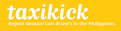 TaxiKick.com - Report abusive taxi drivers in the Philippines