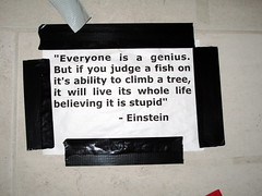 """Everyone is a genius. But if you judge a..."