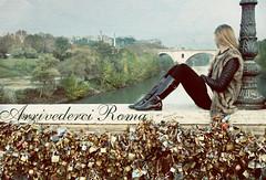 Arrivederci Roma... (nanettesol) Tags: rome roma girl river puente ciao ponte nostalgia tiber tevere locked ragazza adios lucchetti milvio candados arrivederci