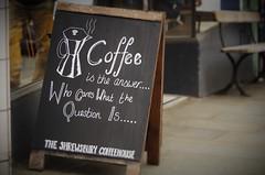 The Answer (Sundornvic) Tags: coffee sign quote board shrewsbury written