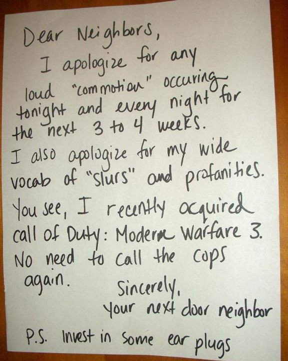 Dear Neighbors, I apologize for any loud