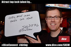 Attract top tech talent by getting behind causes people care about (Dice.com) Tags: hiring sxsw attract hr sxswi buffalobillards mashable dicecom diceconnect mashsxsw