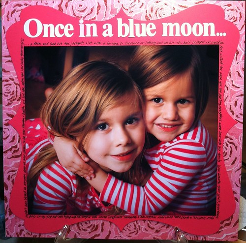 Once in a blue moon...
