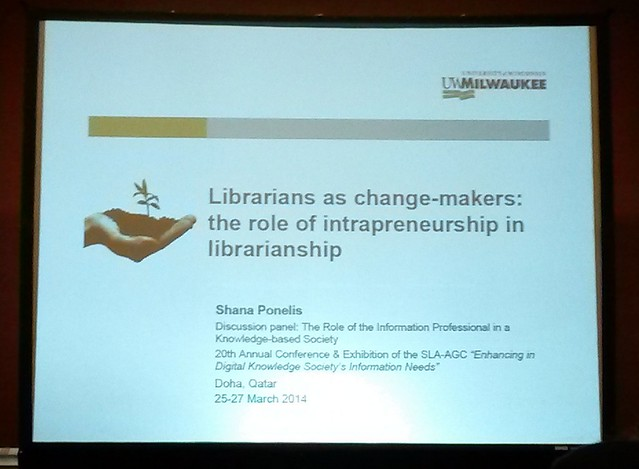 Shana Ponelis: Librarians as change-makers: the role of intrapreneurship in librarianship (session: The Role of Information Professionals in Knowledge Based Societies)
