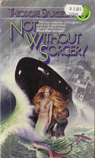 Not Without Sorcery by Theodore STURGEON. Ballantine 1975. Cover art Darrell K. Sweet