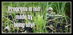 Progress is not made by being shy! (tim constable) Tags: inspiration trooper soldier army us marine war lego military progress shy kinetic american jungle quotes conflict minifig determined inspirational inspire sayings progression guts momentum willpower motivate determination overcome motivational bashful minifigure teachings resolute moveforward timconstable