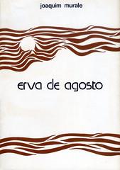 'Erva de Agosto'   A book by Joaquim Murale   1979 (Antnio Jos Rocha) Tags: portugal capa poesia livro 1979 literatura portugus lnguaportuguesa joaquimmurale ervadeagosto