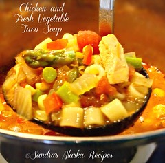 Sandra's Alaska Recipes: SANDRA'S CHICKEN and FRESH VEGETABLE TACO SOUP recipe... (sandrasalaskarecipesphotographyretail) Tags: chicken alaska soup stew photo spring corn image pic vegetable fresh taco recipes lime sandras asaparagus